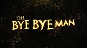 The Bye Bye Man Review *SPOILERS*