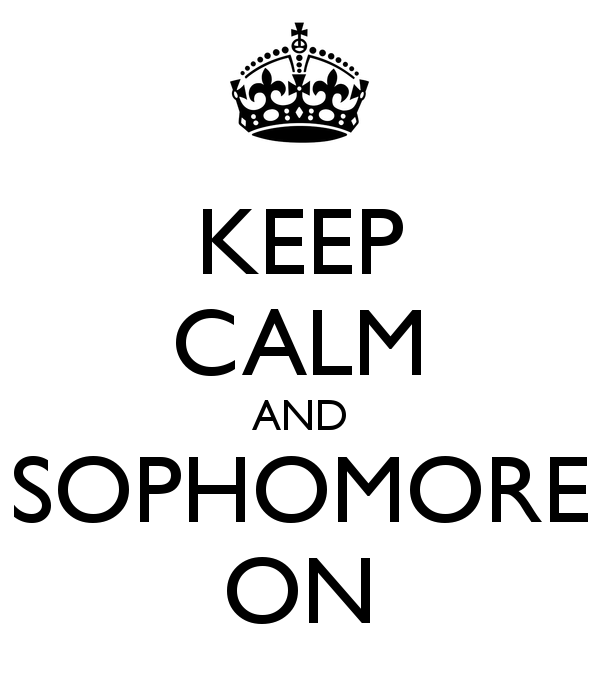 So+Now+You%27re+a+Sophomore